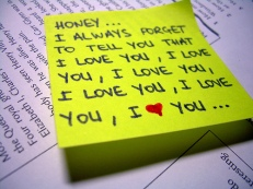 "Post It note reads: ""Honey, I always forget to tell you that I love you, I love you, I love you, I love you, I love you, I heart you."""