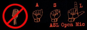 ASL open mic, cross through picture of microphone and shows sign language instead