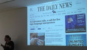 The Galveston Daily News article says At Galveston rally, a call for live sign language interpreters